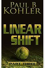 Linear Shift, Part 3 Kindle Edition