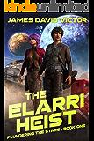 The Elarri Heist (Plundering the Stars Book 1)
