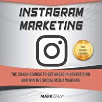 Instagram Marketing: The Crash Course to Get Ahead in Advertising and Win the Social Media Warfare