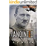 The Secret Journals Of Adolf Hitler: The Anointed (Historical Fiction Volume I)