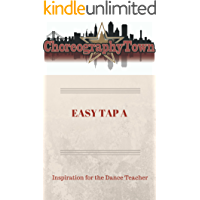 EASY TAP A: Inspiration for the Dance Teacher (ChoreographyTown Book 1) book cover