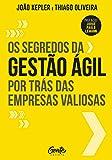 OS SEGREDOS DA GESTAO AGIL POR TRAS DAS EMPRESAS VALIOSAS