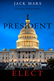 President Elect (A Luke Stone Thriller—Book 5)