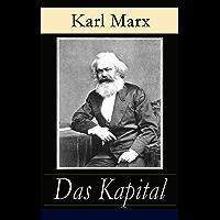 Das Kapital: Alle drei Bände - Kritik der politischen Ökonomie: Der Produktionsprozeß des Kapitals + Der Zirkulationsprozeß des Kapitals + Der Gesamtprozeß der kapitalistischen Produktion