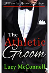 The Athletic Groom (Billionaire Marriage Brokers Book 7) Kindle Edition