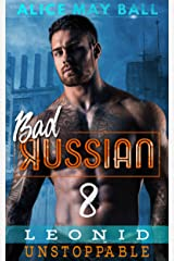 Leonid Unstoppable: An Over The Top Alpha Obsessive older man younger woman insta-love romance (Bad Russian Book 8) Kindle Edition