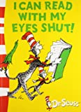 I Can Read with My Eyes Shut (Green Back Book)