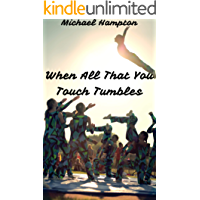 When All That You Touch Tumbles (English Edition)