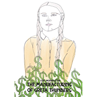 The Manufacturing of Greta Thunberg