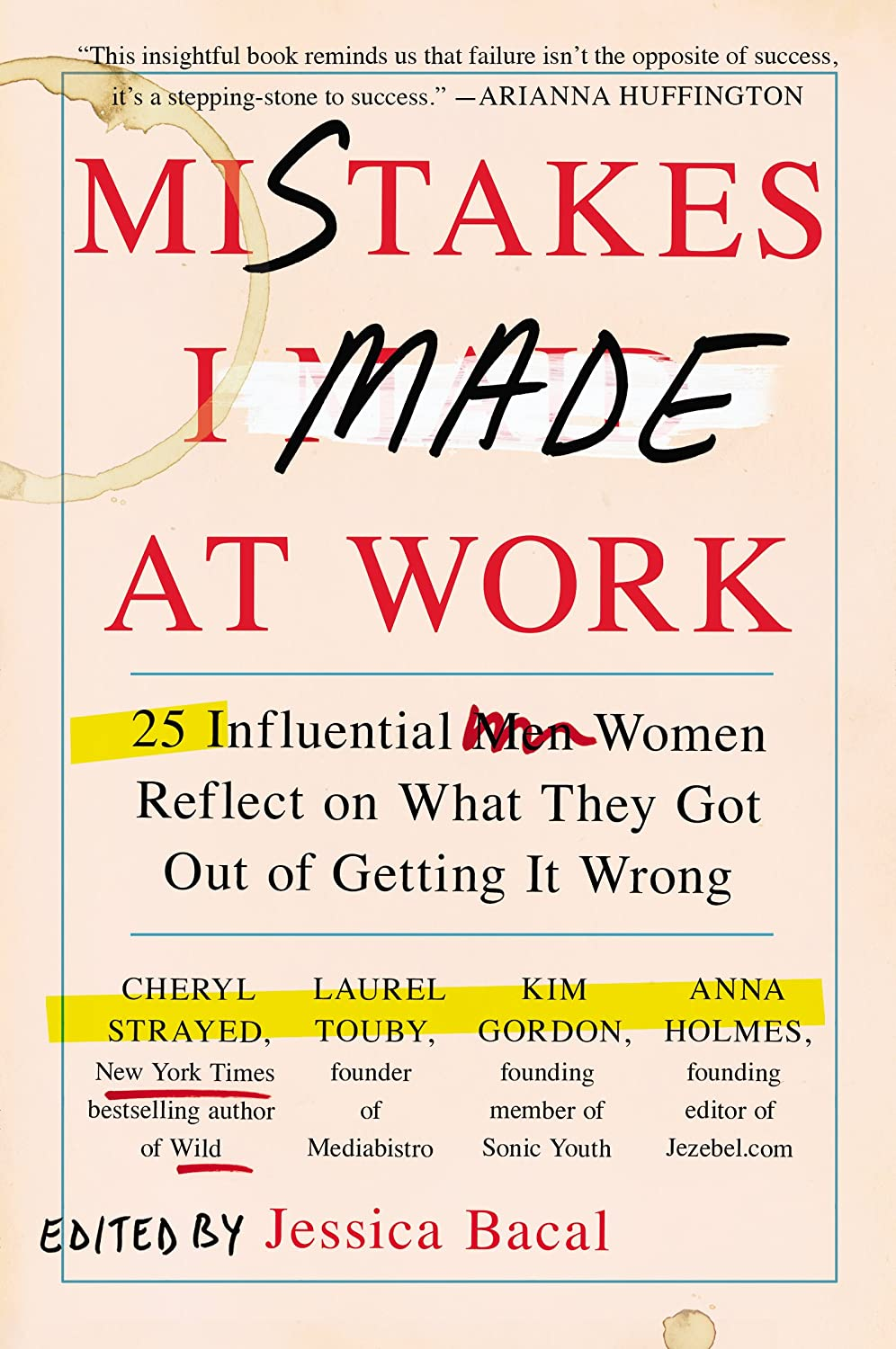 Mistakes I Made at Work: 25 Influential Women Reflect on What They Got Out of Getting It Wrong
