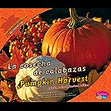 La cosecha de calabazas/Pumpkin Harvest (Todo acerca del otoño/All about Fall) (Spanish Edition)
