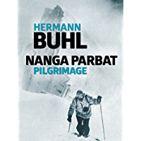 Nanga Parbat Pilgrimage: The great mountaineering classic (English Edition)
