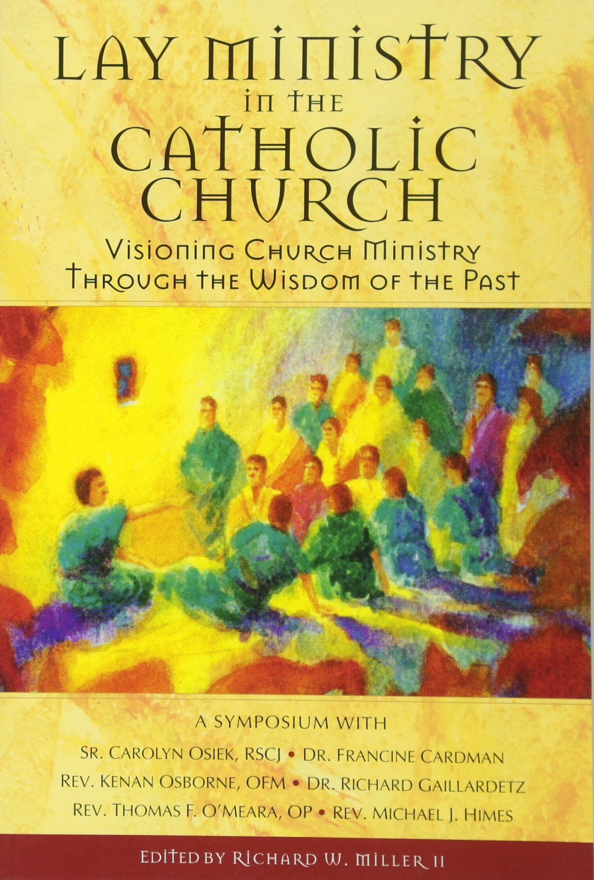Read Online Lay Ministry in the Catholic Church: Visioning Church Ministry Through the Wisdom of the Past PDF