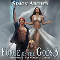 Forge of the Gods 3: Forge of the Gods, Book 3