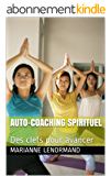 Auto-coaching spirituel: Des clefs pour avancer