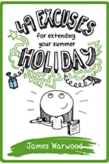 49 Excuses for Extending Your Summer Holiday (The 49... Book 11) Kindle Edition