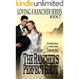 The Rancher's Perfect Bride (Loving A Rancher Book 7)
