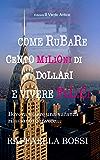 Come rubare cento milioni di dollari e vivere felici (L'avventuriera Vol. 1) (Italian Edition)