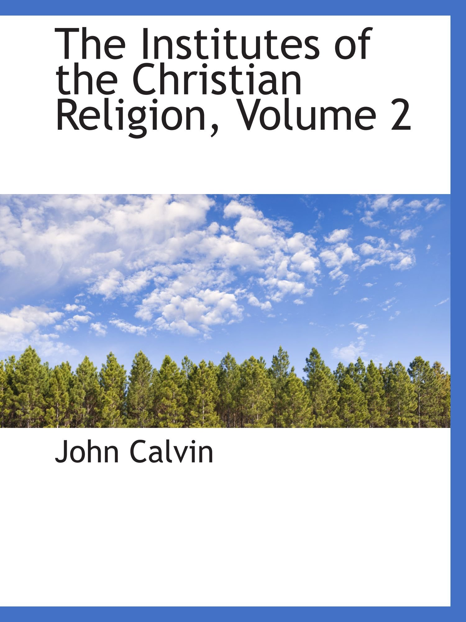 The Institutes of the Christian Religion, Volume 2 PDF