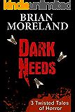 DARK NEEDS: 3 Horror Short Stories Collection