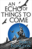 An Echo of Things to Come: Book Two of the Licanius trilogy