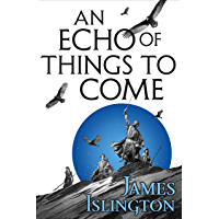 An Echo of Things to Come: Book Two of the Licanius trilogy (English Edition)