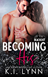 Becoming His (Blackout Series)