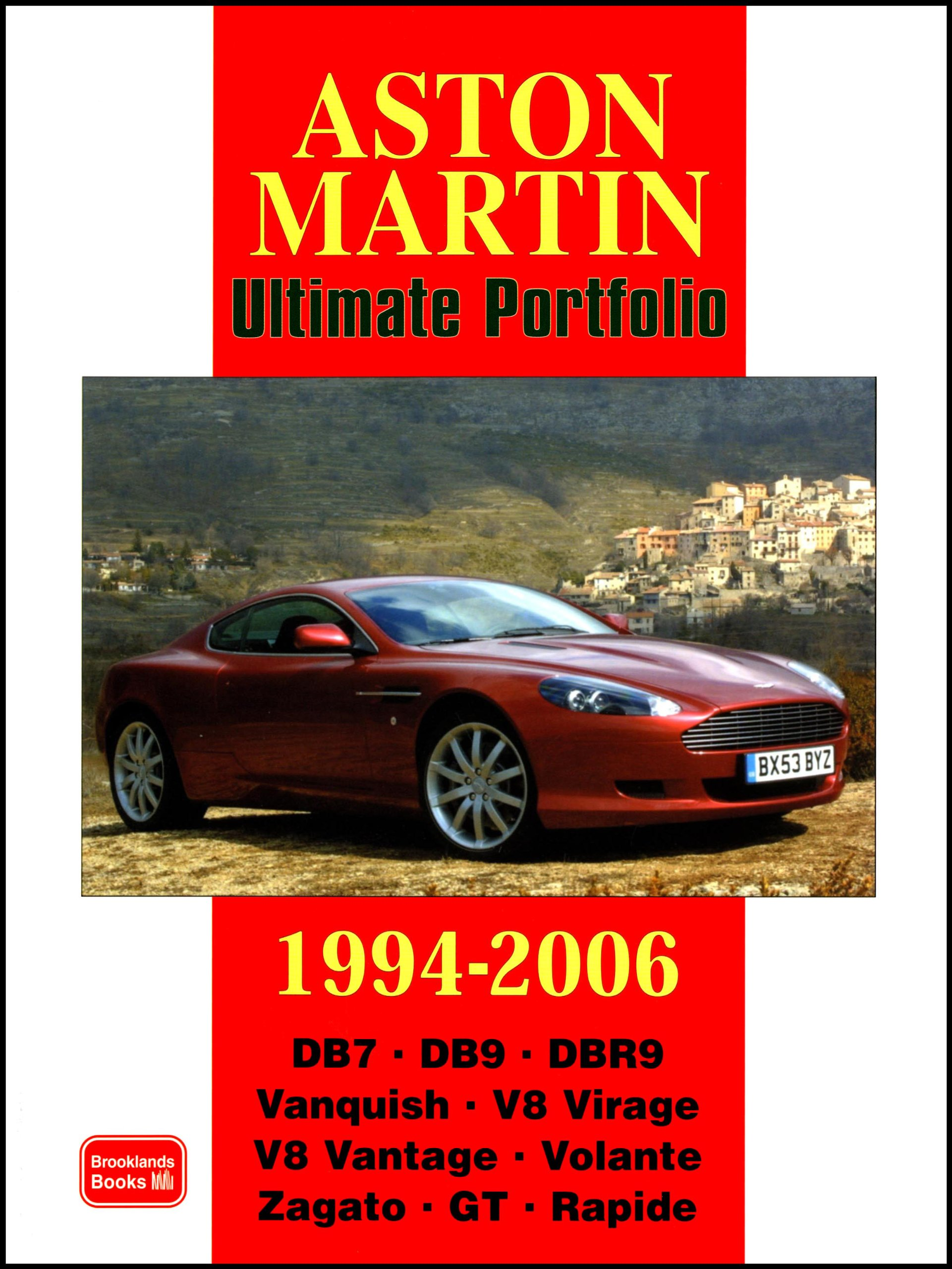 Aston Martin Ultimate Portfolio 1994 2006 Brooklands Books Road Test Series A Collection Of Articles Covering Models Db7 Db9 Dbr9 Vanquish V8 Virage And V8 Vantage Amazon Co Uk R M Clarke 9781855207257 Books