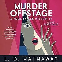 Murder Offstage: A Posie Parker Mystery Series, Book 1