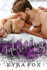 Harmony: A Dare to Desire Novel Kindle Edition
