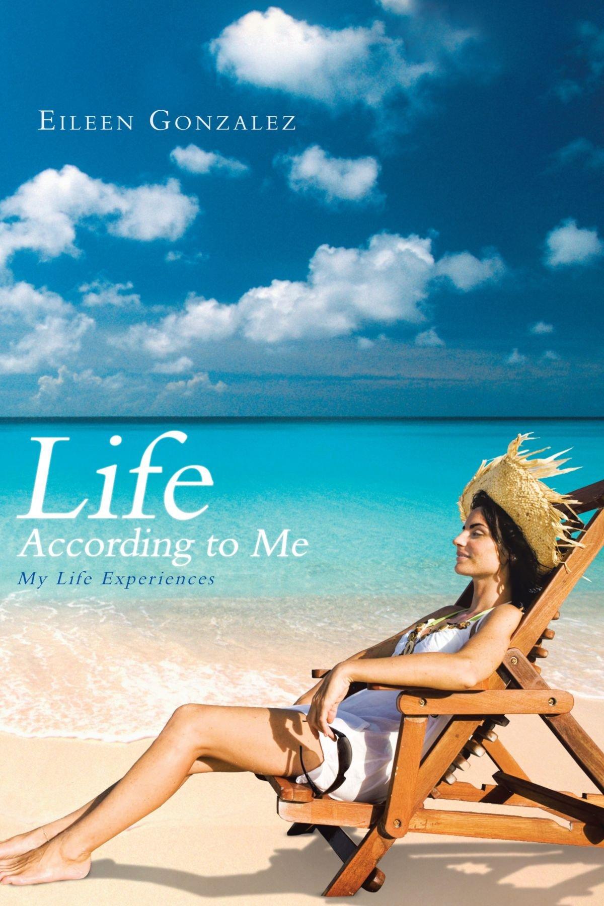 Read Online Life According To Me: My Life Experiences pdf epub