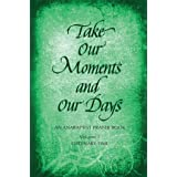Take Our Moments and Our Days, Vol. 1: An Anabaptist Prayer Book: Ordinary Time