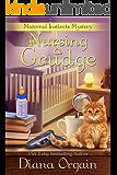Nursing A Grudge (A Maternal Instincts Mystery Book 4)