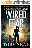 Wired Fear (Paradise Crime Book 8)