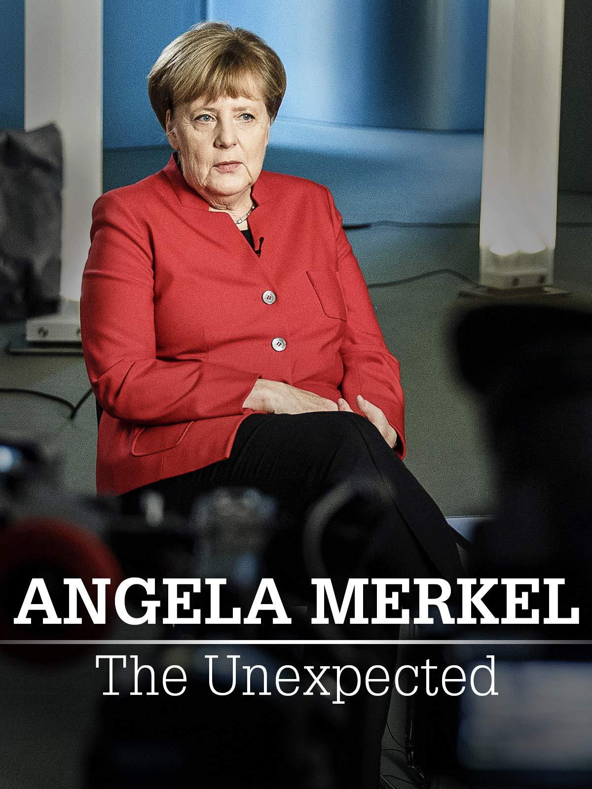 Angela Merkel - The Unexpected