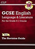 GCSE English Language and Literature Revision Guide - for the Grade 9-1 Courses (CGP GCSE English 9-1 Revision)