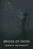 The Bridge of Snow: A Tor.Com Original (The Winner's Trilogy)