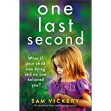 One Last Second: An absolutely heartbreaking page-turner