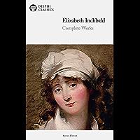 Delphi Complete Works of Elizabeth Inchbald (Illustrated)