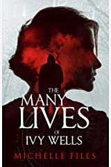 The Many Lives of Ivy Wells: A Time Travel Thriller (Ivy Wells Mystery Series Book 1) Kindle Edition