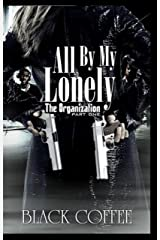 All By My Lonely-THE ORGANIZATION part one Kindle Edition