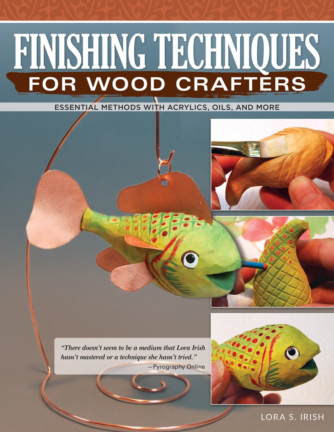 Download Finishing Techniques for Wood Crafters: Essential Methods with Acrylics, Oils, and More (Fox Chapel Publishing) Learn How to Choose, Prepare, & Apply the Perfect Finish for Your Creative Wood Projects PDF