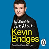 We Need to Talk About Kevin Bridges