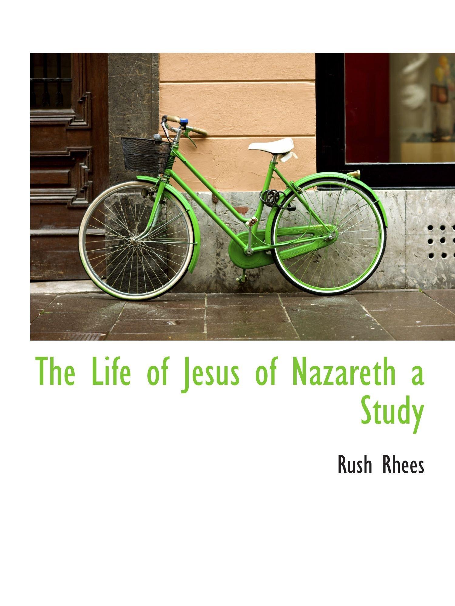 Read Online The Life of Jesus of Nazareth a Study PDF