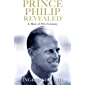 Prince Philip Revealed: A Man of His Century (English Edition)