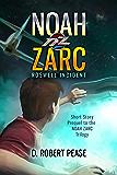 Noah Zarc: Roswell Incident (Short Story)