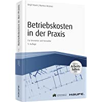 Betriebskosten in der Praxis - inkl. Arbeitshilfen online: Für Vermieter und Verwalter (Haufe Fachbuch)