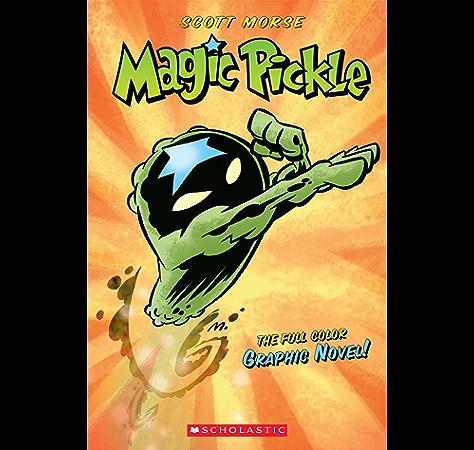 Magic Pickle Graphic Novel Kindle Edition By Morse Scott Morse Scott Children Kindle Ebooks Amazon Com