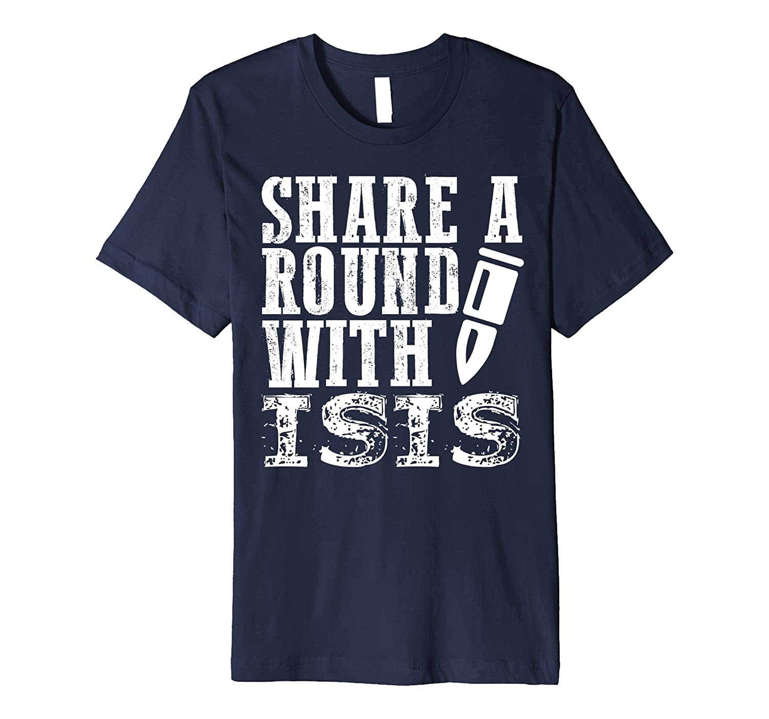 Share A Round With ISIS Shirt