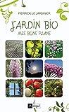 Jardin bio : mes bons plans (Guide)